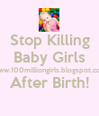 Stop Killing Baby Girls www.100milliongirls.blogspot.com After Birth!  - Personalised Poster large