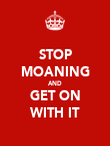 STOP MOANING AND GET ON WITH IT - Personalised Poster large