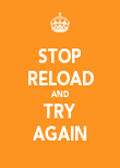 STOP RELOAD AND TRY AGAIN - Personalised Poster large