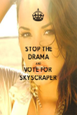 STOP THE DRAMA AND VOTE FOR  SKYSCRAPER  - Personalised Poster large