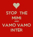 STOP  THE MIMI AND VAMO VAMO INTER - Personalised Poster large