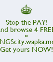 Stop the PAY! and browse 4 FREE at KINGScity.wapka.mobi Get yours NOW! - Personalised Poster large