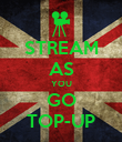STREAM AS YOU GO TOP-UP - Personalised Poster large