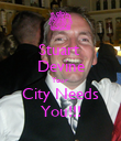 Stuart  Devine Your  City Needs You!!! - Personalised Poster large