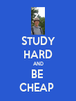 STUDY HARD AND BE  CHEAP  - Personalised Poster large