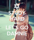 STUDY HARD AND LET'S GO DAMNIE - Personalised Poster large