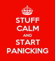 STUFF CALM AND START PANICKING - Personalised Poster large