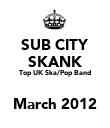 SUB CITY SKANK Top UK Ska/Pop Band  March 2012 - Personalised Poster large