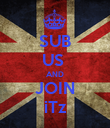 SUB US  AND JOIN iTz - Personalised Poster large