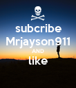 subcribe Mrjayson911 AND like  - Personalised Poster large