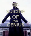 SUICIDE OF FAKE GENIUS  - Personalised Poster large