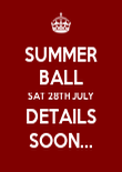 SUMMER BALL SAT 28TH JULY DETAILS SOON... - Personalised Poster large