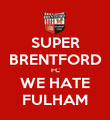 SUPER BRENTFORD FC WE HATE FULHAM - Personalised Poster large