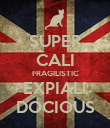 SUPER CALI FRAGILISTIC EXPIALI DOCIOUS - Personalised Poster small