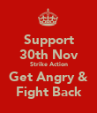 Support 30th Nov Strike Action Get Angry & Fight Back - Personalised Poster large