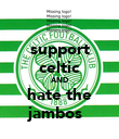 support celtic AND hate the jambos   - Personalised Poster large