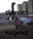 SUPPORT    MADMIKE - Personalised Poster large