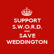 SUPPORT S.W.O.R.D. AND SAVE WEDDINGTON - Personalised Poster large