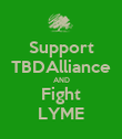 Support TBDAlliance AND Fight LYME - Personalised Poster large
