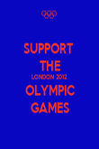 SUPPORT  THE LONDON 2012 OLYMPIC GAMES - Personalised Poster large
