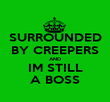 SURROUNDED BY CREEPERS AND IM STILL A BOSS - Personalised Poster large