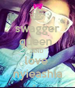 swagger queen  AND love  nyieashia - Personalised Poster large
