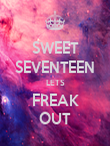 SWEET SEVENTEEN LETS FREAK OUT - Personalised Poster large