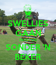 SWELLIES GAAN HUISTOE SONDER 'N BEKER - Personalised Poster large