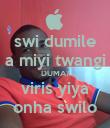 swi dumile a miyi twangi DUMA? viris yiya onha swilo - Personalised Poster large
