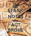 $TACK NOTE$ AND ACT BROKE - Personalised Poster large