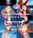 Taeyeon is Daebaek! YoonYul is real ~ TaeNy Forever ~ Keep Calm & Love SNSD - Personalised Poster large