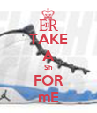 TAKE A Sh FOR mE - Personalised Poster large