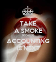 TAKE A SMOKE BECAUSE ACCOUNTING IS NEXT - Personalised Poster large