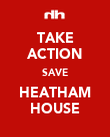 TAKE ACTION SAVE HEATHAM HOUSE - Personalised Poster large