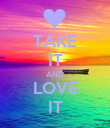 TAKE IT AND LOVE IT - Personalised Poster large