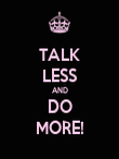 TALK LESS AND DO MORE! - Personalised Poster large