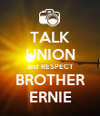 TALK UNION and RESPECT BROTHER ERNIE - Personalised Poster small