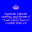 """Tanileah Tahirah  Lashley and Shawn C Row Together forever """"I wil never hurt u"""" I LOVE YOU <3 - Personalised Poster large"""