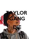 TAYLOR  GANG or DIE  - Personalised Poster large