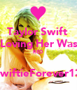 Taylor Swift  Loving Her Was RED   ~SwiftieForever13~  - Personalised Poster large