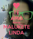 TE AMO MINHA MALUKETE LINDA - Personalised Poster large