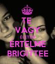 TE  VAGY ÉLETEM ÉRTELME BRIGITTEE - Personalised Poster large