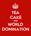 TEA CAKE AND WORLD DOMINATION - Personalised Poster large