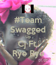 #Team Swagged Up Cj Ft. Rye Rye - Personalised Poster large