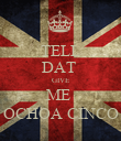 TELL DAT  GIVE ME  OCHOA CINCO - Personalised Poster large