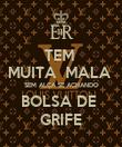 TEM  MUITA  MALA  SEM ALÇA SE ACHANDO BOLSA DE  GRIFE - Personalised Poster large
