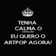 TENHA  CALMA O CARALHO EU QUERO O ARTPOP AGORA! - Personalised Poster small