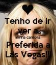 Tenho de ir  ver a  minha cantora    Preferida a   Las Vegas!!! - Personalised Poster large