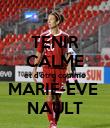 TENIR CALME et d'être comme MARIE-EVE  NAULT - Personalised Poster large