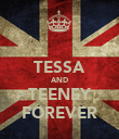 TESSA AND TEENEY FOREVER - Personalised Poster small